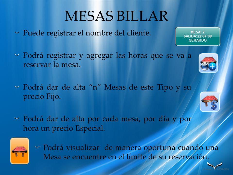 MESAS BILLAR Puede registrar el nombre del cliente.