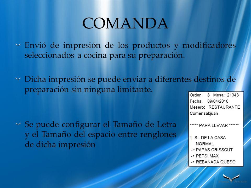 COMANDA Envió de impresión de los productos y modificadores seleccionados a cocina para su preparación.