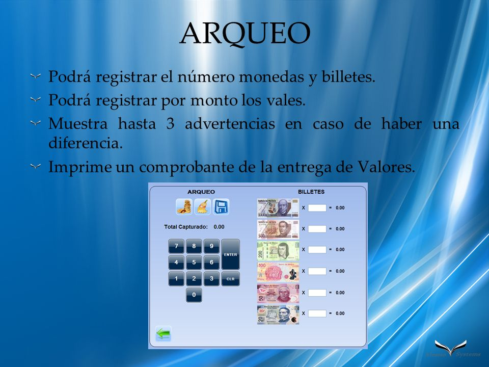 ARQUEO Podrá registrar el número monedas y billetes.