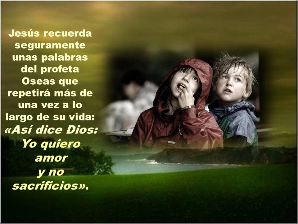 «Así dice Dios: Yo quiero amor y no sacrificios».