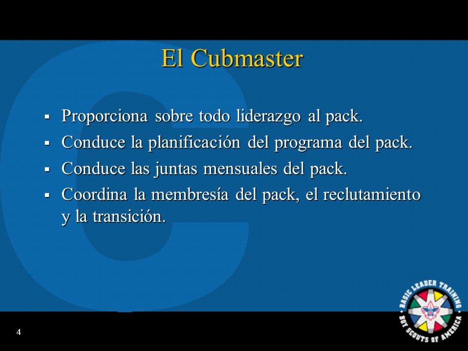 El Cubmaster Proporciona sobre todo liderazgo al pack.