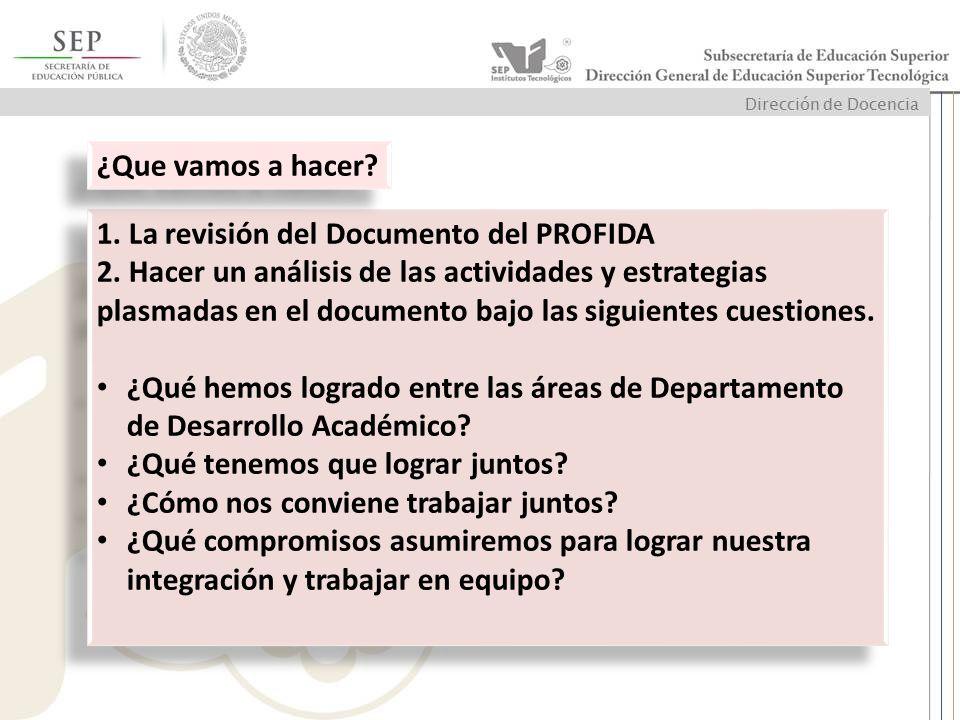 ¿Que vamos a hacer 1. La revisión del Documento del PROFIDA.