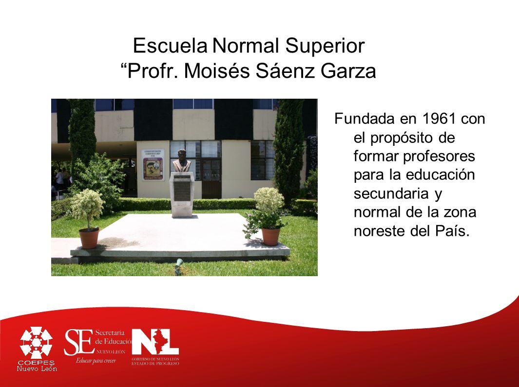 Escuela Normal Superior Profr. Moisés Sáenz Garza