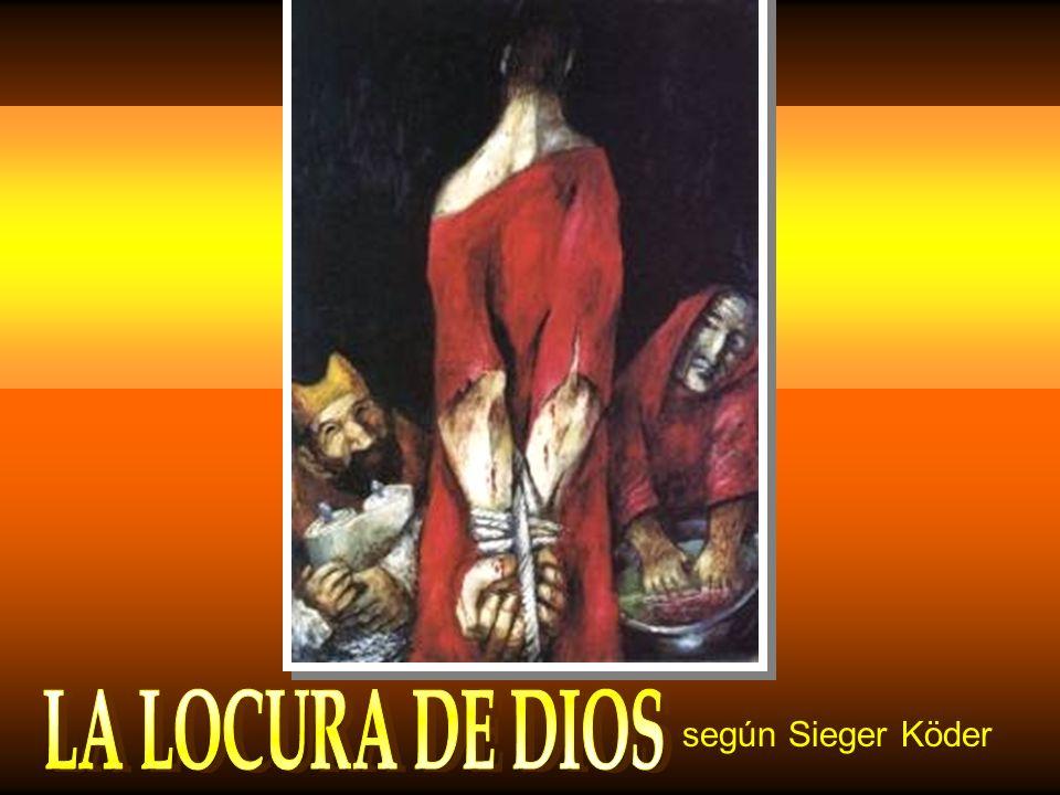 LA LOCURA DE DIOS según Sieger Köder