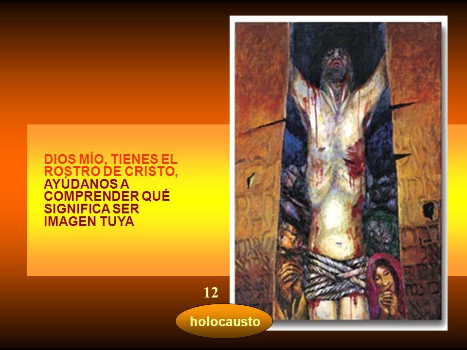 12 DIOS MÍO, TIENES EL ROSTRO DE CRISTO,