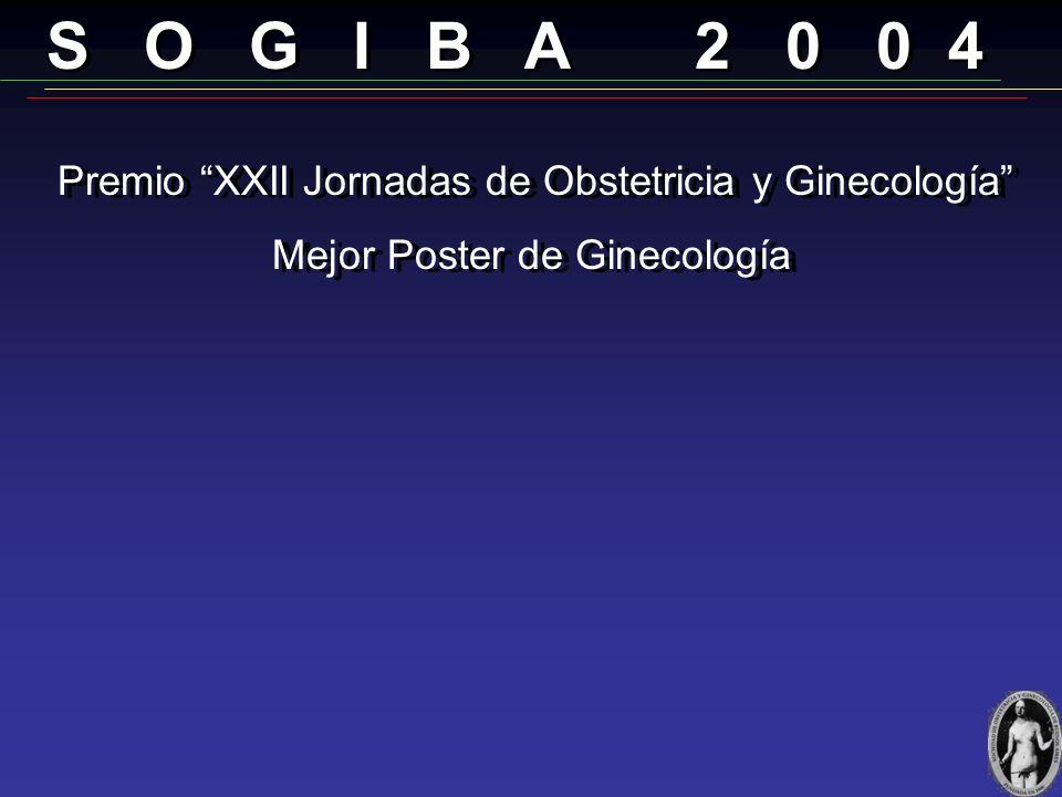 S O G I B A 2 0 0 4 Mejor Poster de Ginecología