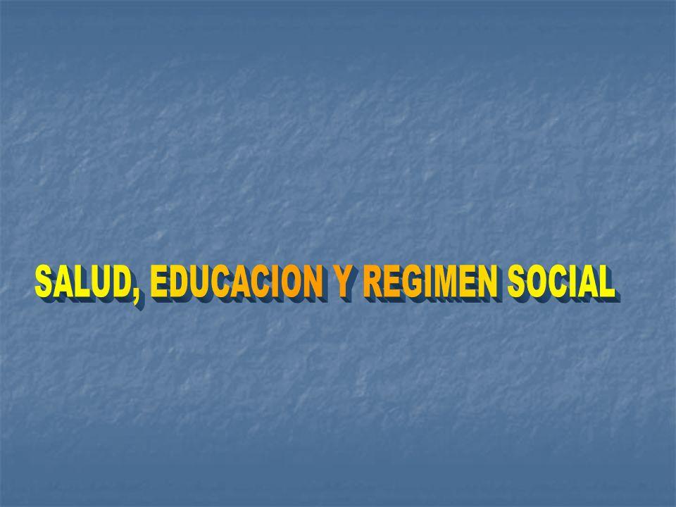 SALUD, EDUCACION Y REGIMEN SOCIAL