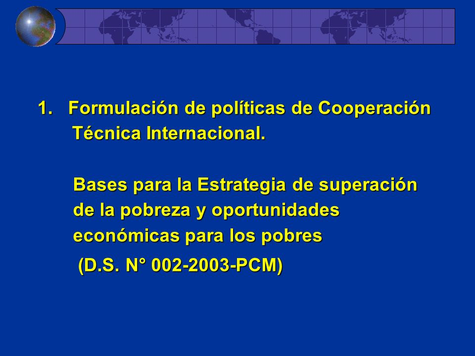 1. Formulación de políticas de Cooperación Técnica Internacional.