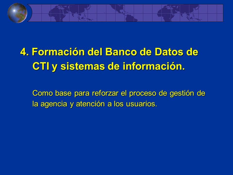 4. Formación del Banco de Datos de CTI y sistemas de información.