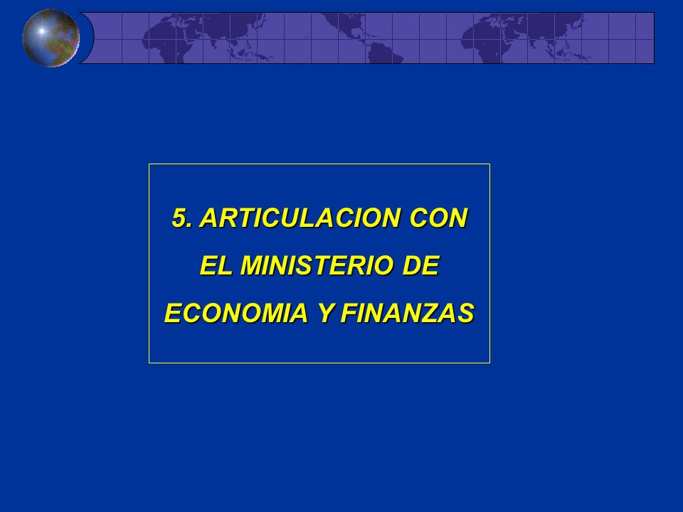 5. ARTICULACION CON EL MINISTERIO DE ECONOMIA Y FINANZAS