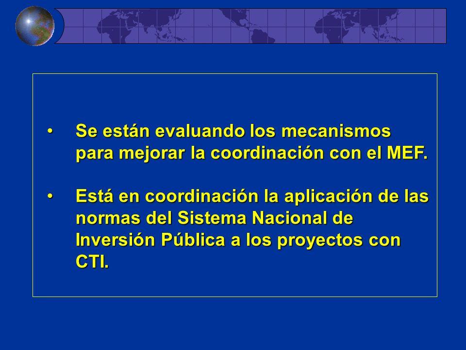 Se están evaluando los mecanismos para mejorar la coordinación con el MEF.