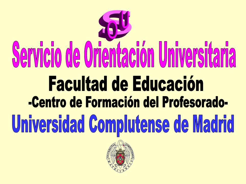 s U O Servicio de Orientación Universitaria Facultad de Educación