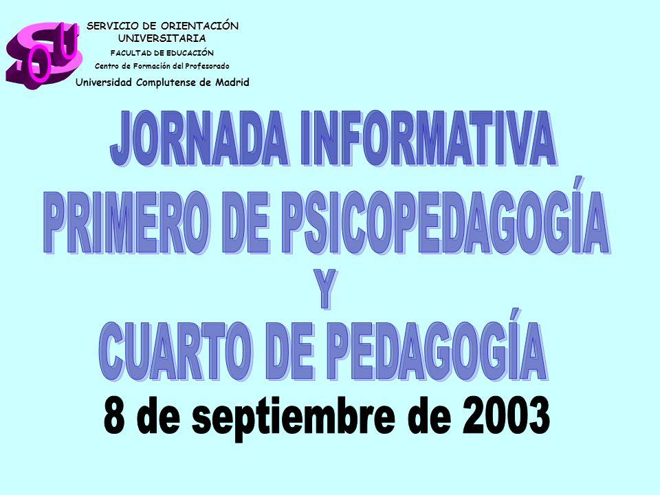 s U O JORNADA INFORMATIVA PRIMERO DE PSICOPEDAGOGÍA Y