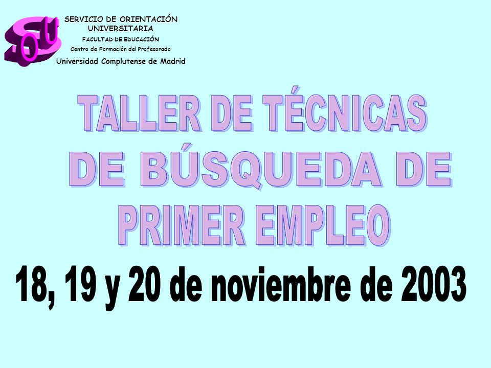 s U O TALLER DE TÉCNICAS DE BÚSQUEDA DE PRIMER EMPLEO
