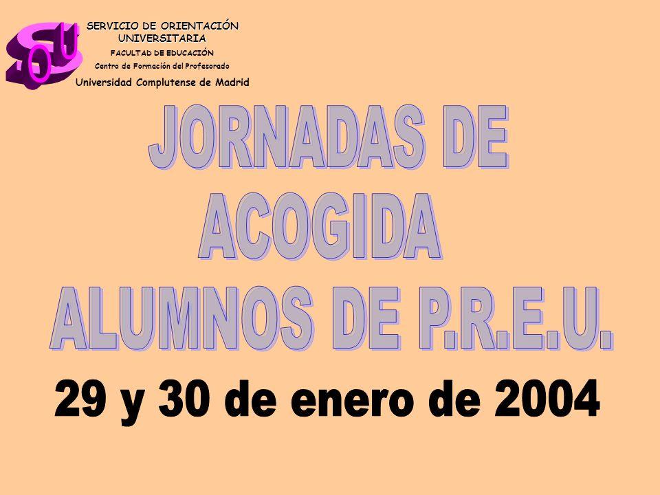 s U O JORNADAS DE ACOGIDA ALUMNOS DE P.R.E.U. 29 y 30 de enero de 2004