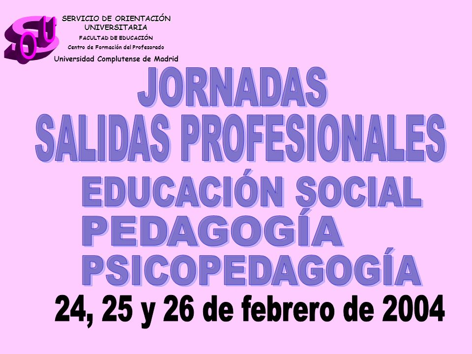 s U O JORNADAS SALIDAS PROFESIONALES EDUCACIÓN SOCIAL PEDAGOGÍA