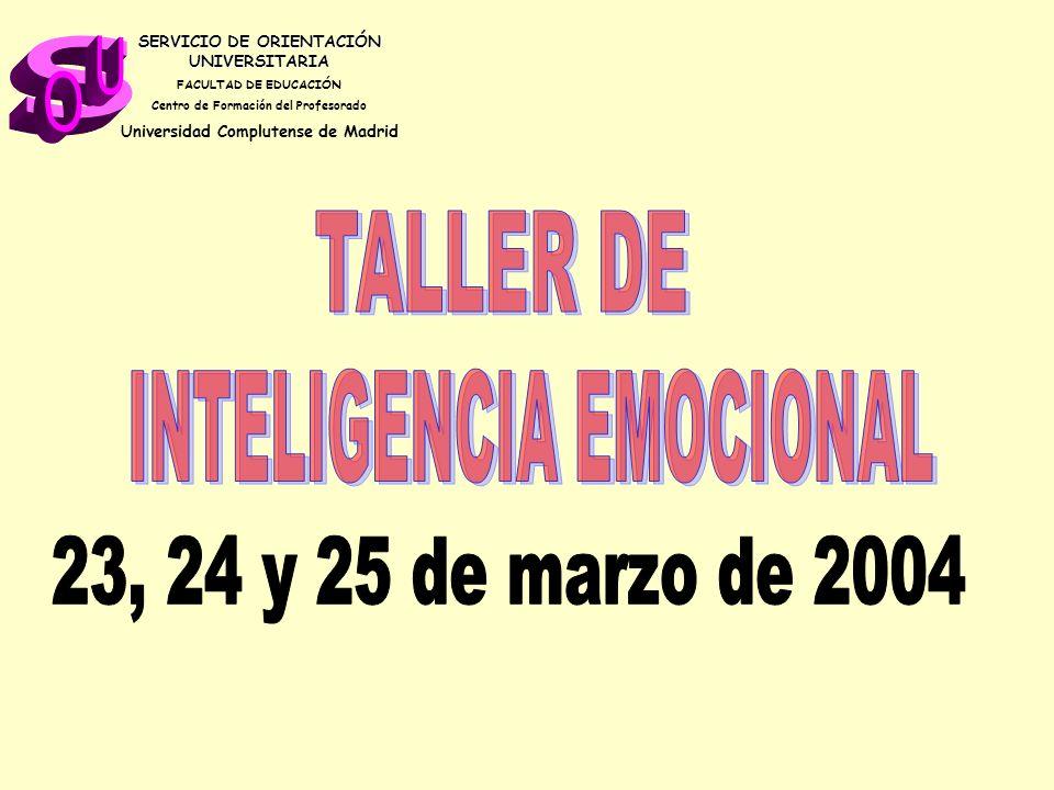 s U O TALLER DE INTELIGENCIA EMOCIONAL 23, 24 y 25 de marzo de 2004