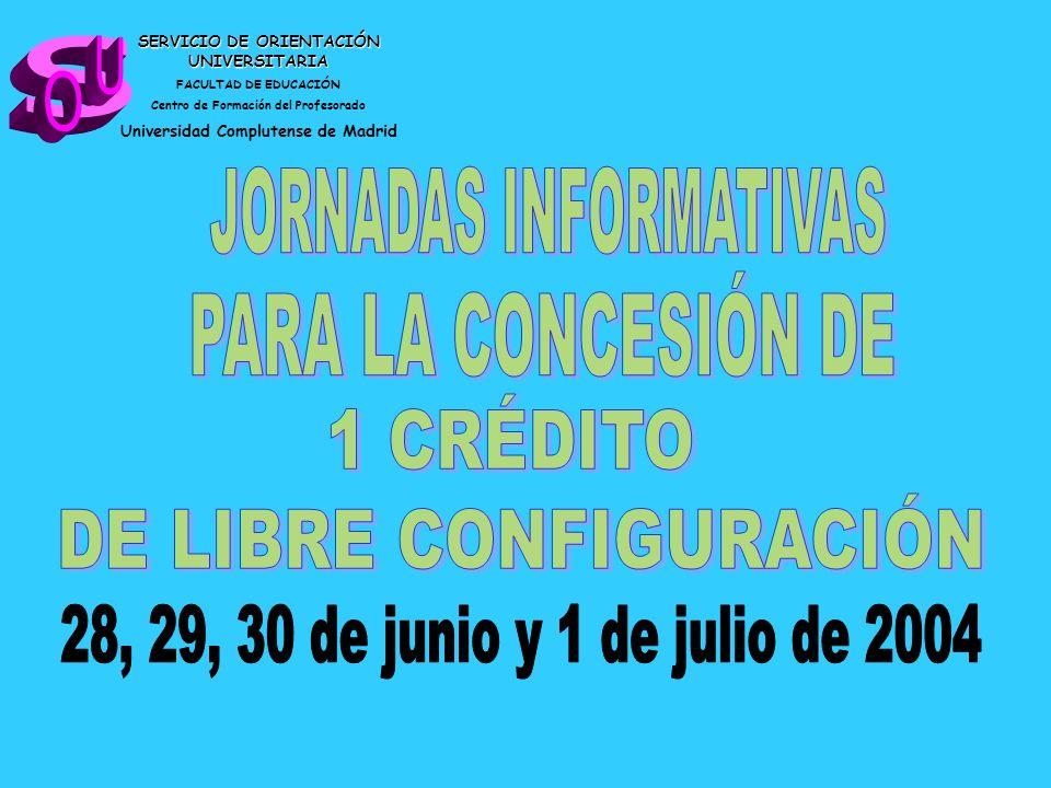 s U O JORNADAS INFORMATIVAS PARA LA CONCESIÓN DE 1 CRÉDITO