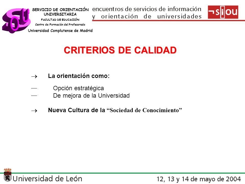 s U O CRITERIOS DE CALIDAD ® La orientación como: ¾ Opción estratégica