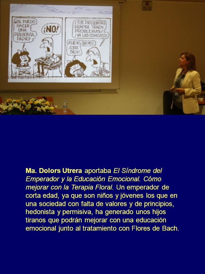 Ma. Dolors Utrera aportaba El Síndrome del Emperador y la Educación Emocional.