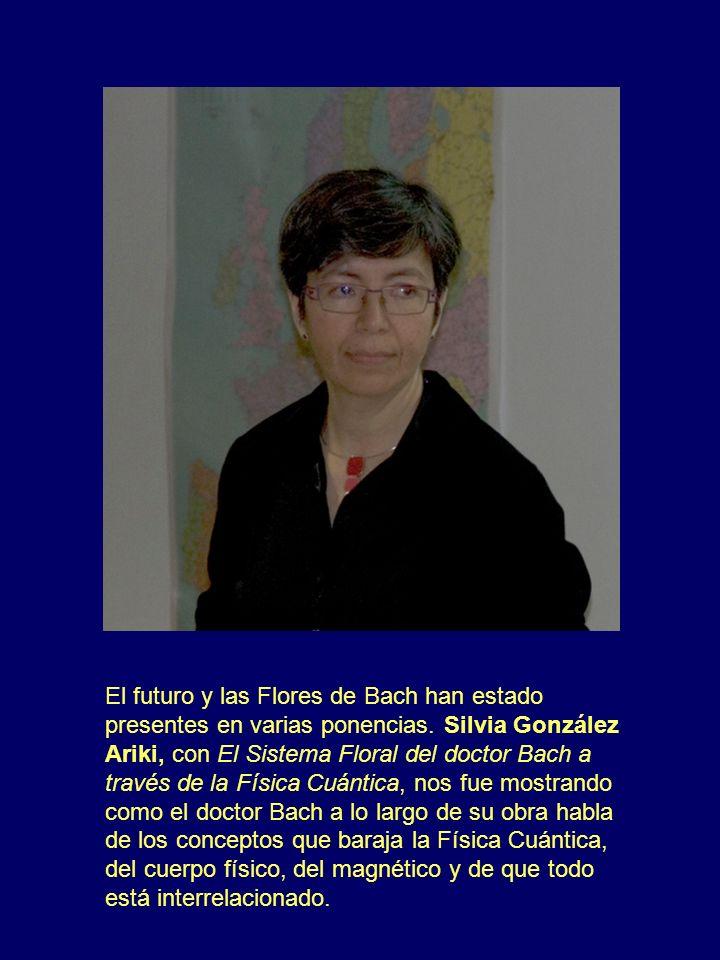 El futuro y las Flores de Bach han estado presentes en varias ponencias.