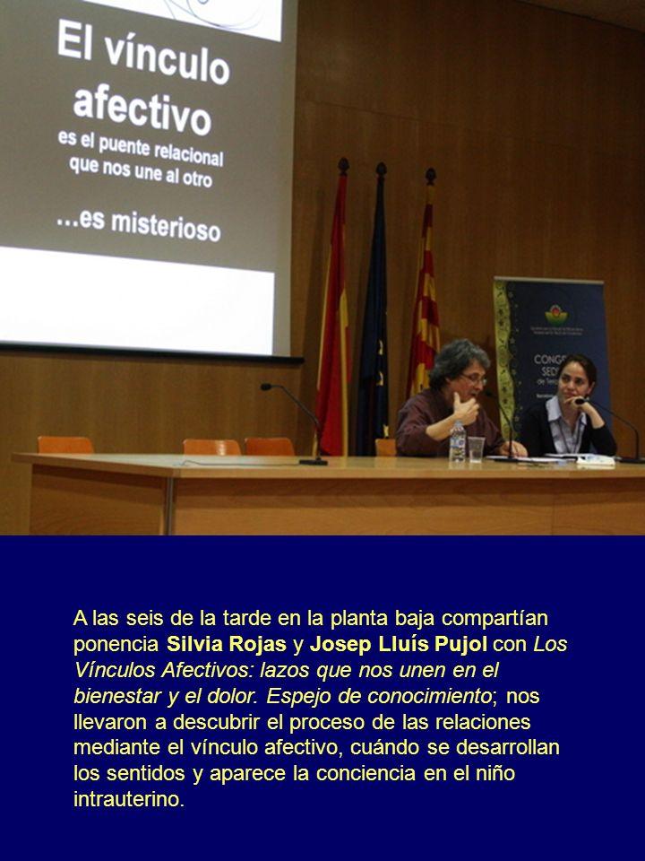 A las seis de la tarde en la planta baja compartían ponencia Silvia Rojas y Josep Lluís Pujol con Los Vínculos Afectivos: lazos que nos unen en el bienestar y el dolor.