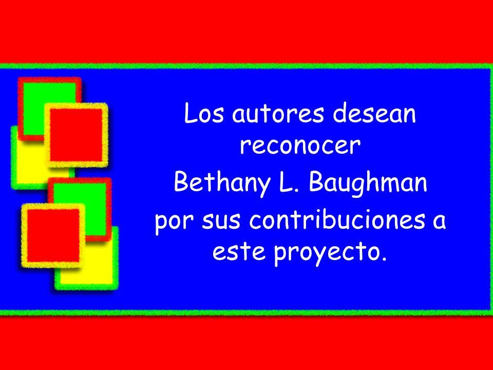 Los autores desean reconocer Bethany L. Baughman
