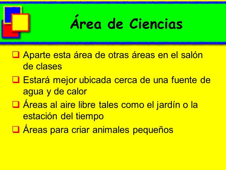 Área de Ciencias Aparte esta área de otras áreas en el salón de clases