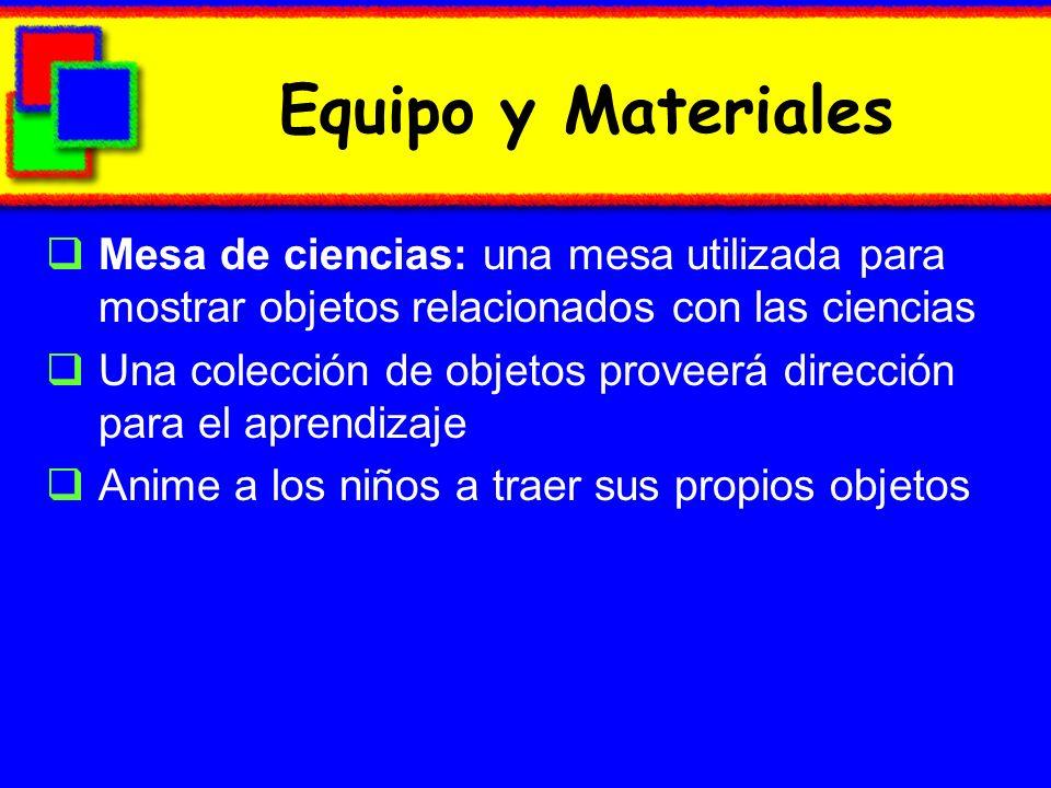 Equipo y Materiales Mesa de ciencias: una mesa utilizada para mostrar objetos relacionados con las ciencias.