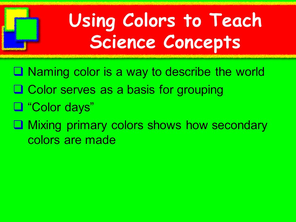 Using Colors to Teach Science Concepts