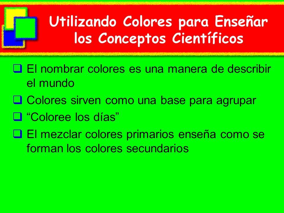Utilizando Colores para Enseñar los Conceptos Científicos