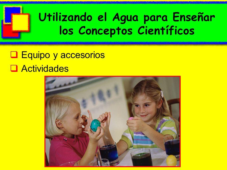 Utilizando el Agua para Enseñar los Conceptos Científicos