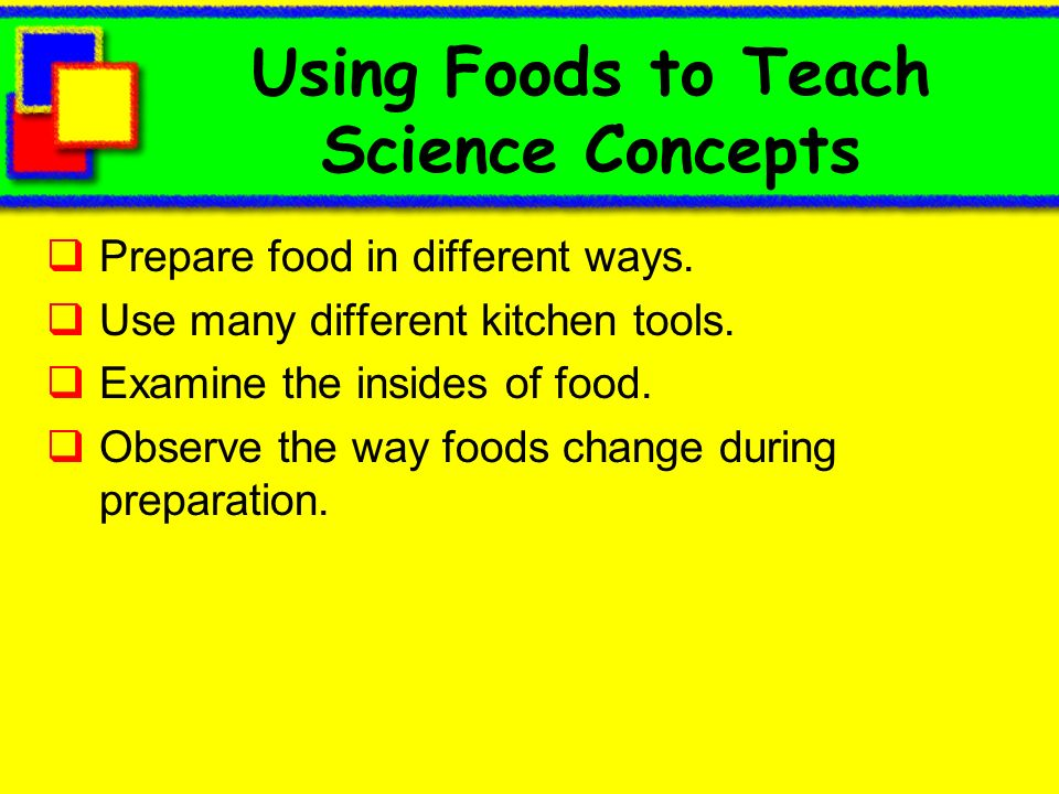 Using Foods to Teach Science Concepts