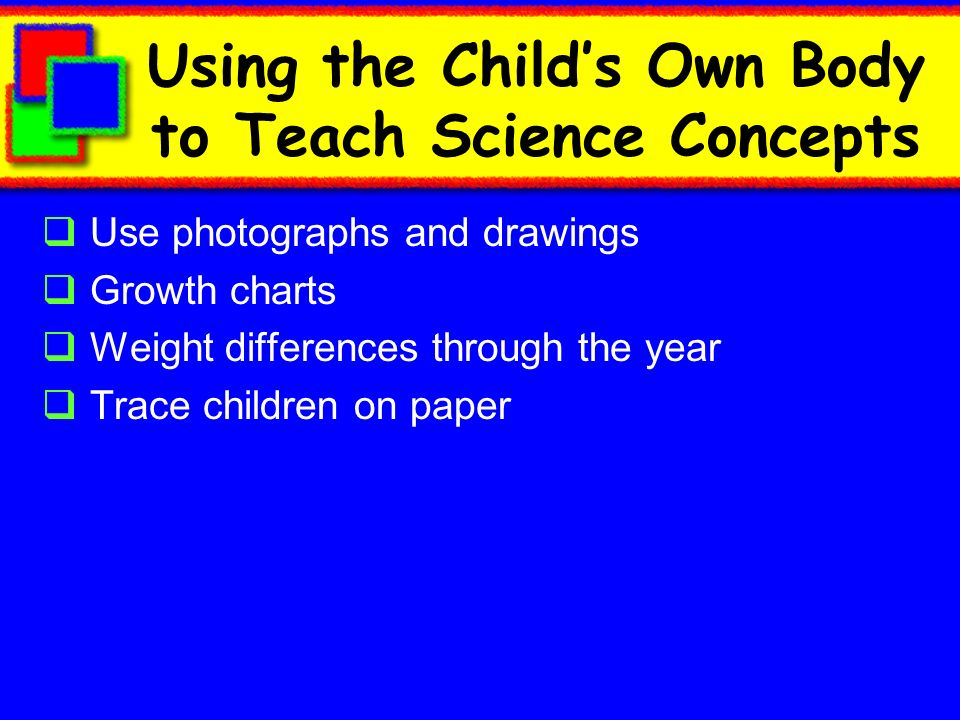 Using the Child's Own Body to Teach Science Concepts