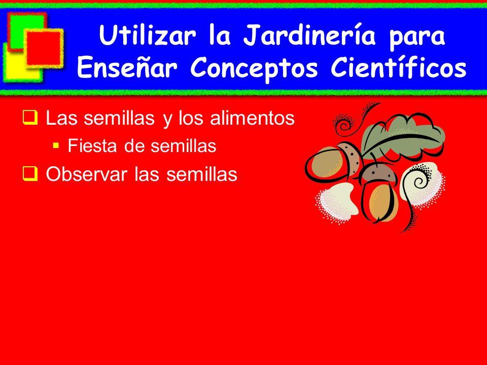 Utilizar la Jardinería para Enseñar Conceptos Científicos