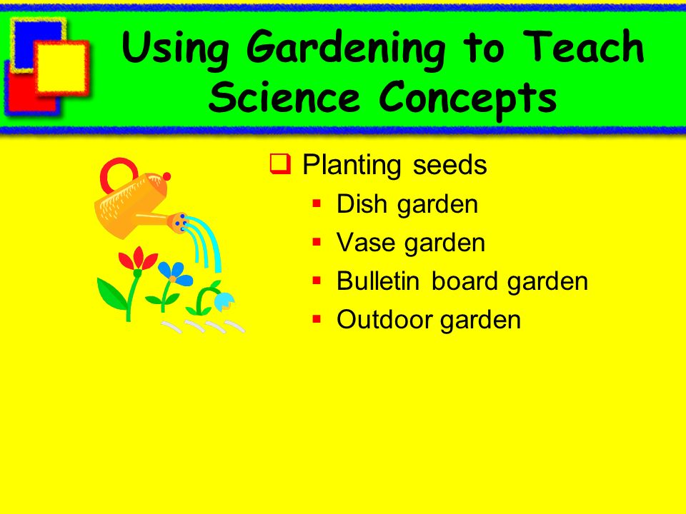 Using Gardening to Teach Science Concepts
