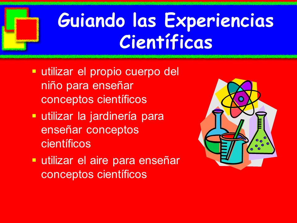 Guiando las Experiencias Científicas