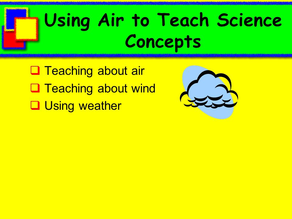 Using Air to Teach Science Concepts