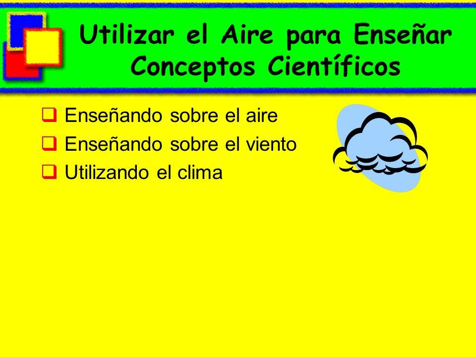 Utilizar el Aire para Enseñar Conceptos Científicos
