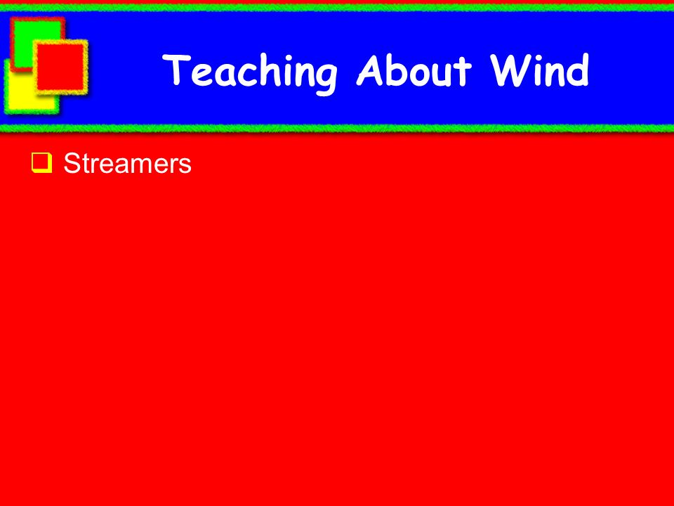 Teaching About Wind Streamers