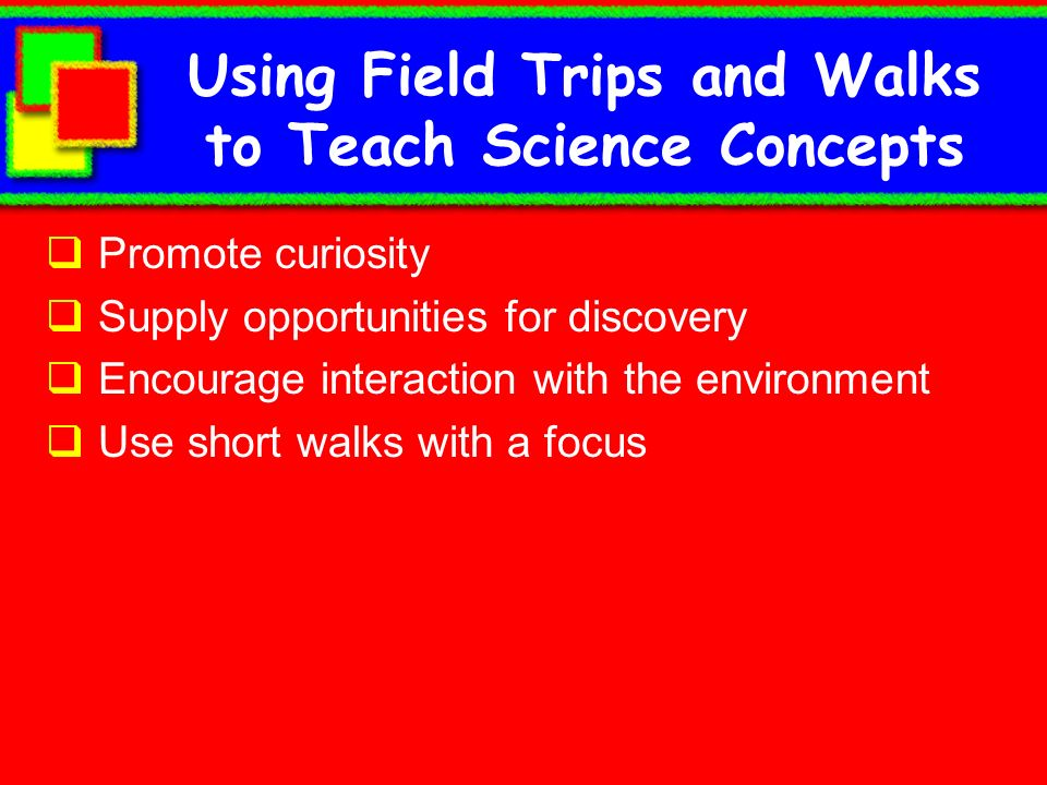 Using Field Trips and Walks to Teach Science Concepts