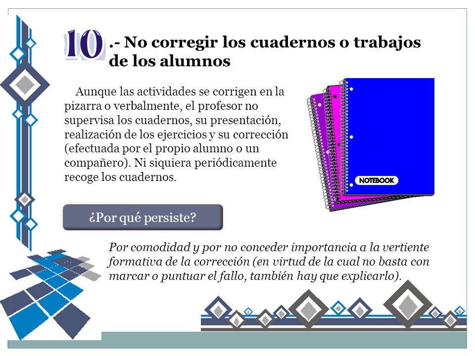 .- No corregir los cuadernos o trabajos de los alumnos