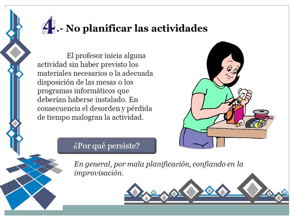 .- No planificar las actividades