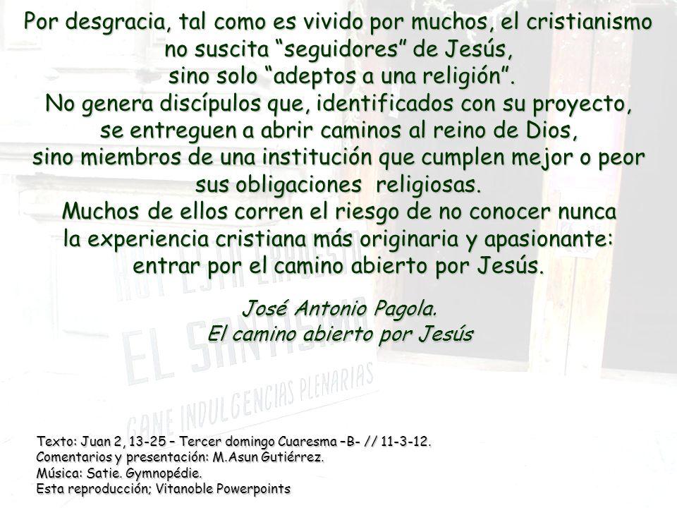 José Antonio Pagola. El camino abierto por Jesús