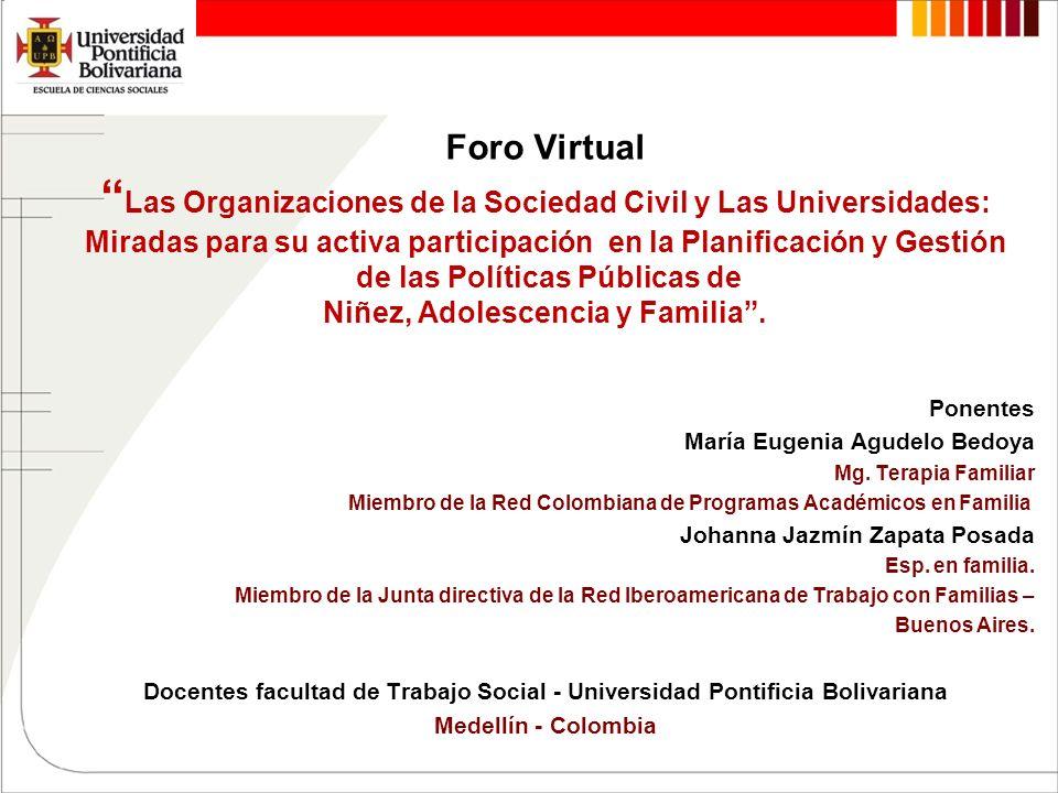 Foro Virtual Las Organizaciones de la Sociedad Civil y Las Universidades: Miradas para su activa participación en la Planificación y Gestión de las Políticas Públicas de Niñez, Adolescencia y Familia .