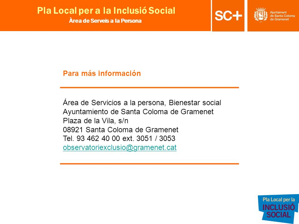 Para más información Área de Servicios a la persona, Bienestar social. Ayuntamiento de Santa Coloma de Gramenet.