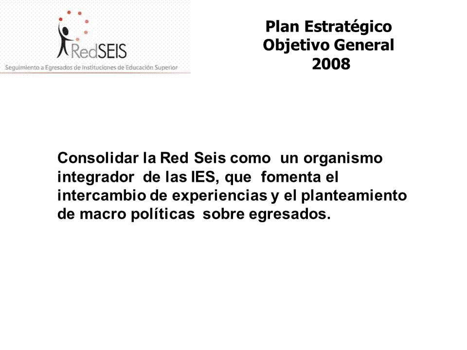 Plan Estratégico Objetivo General 2008