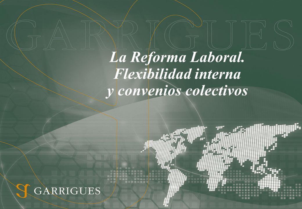 La Reforma Laboral. Flexibilidad interna y convenios colectivos