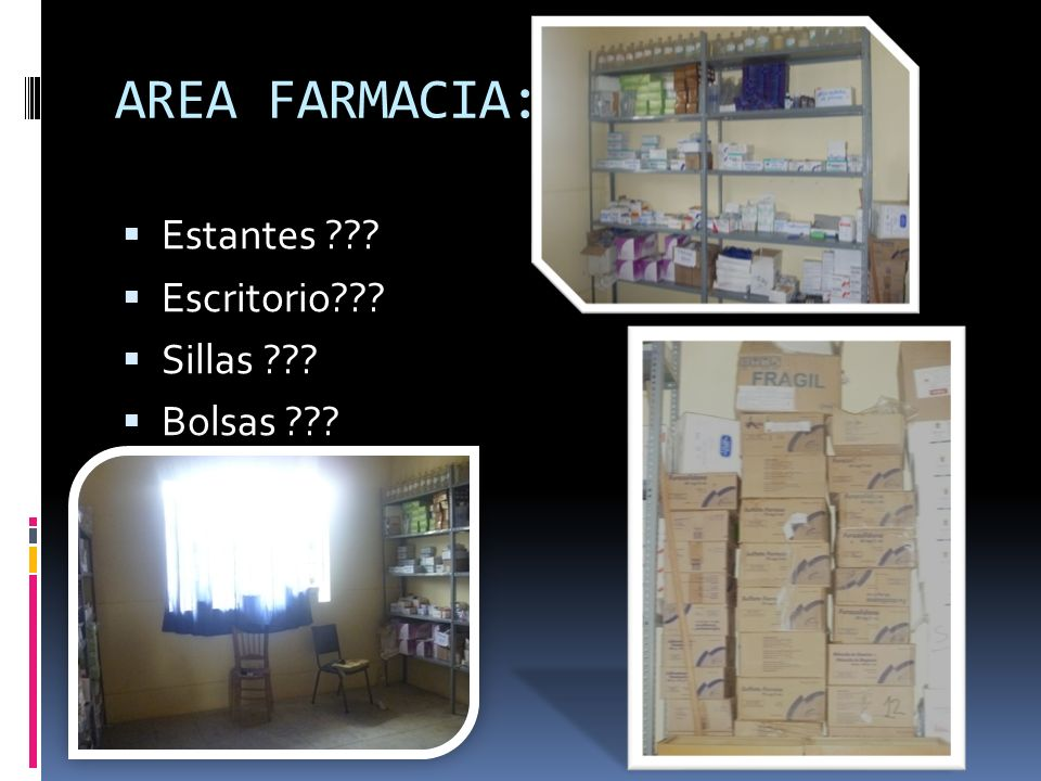 AREA FARMACIA: Estantes Escritorio Sillas Bolsas