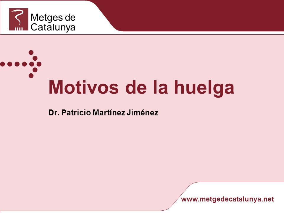 Motivos de la huelga Dr. Patricio Martínez Jiménez